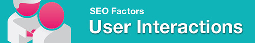 Google seo factors - user interactions
