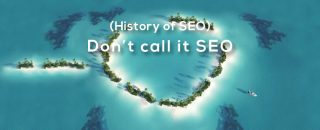 Don't call it SEO. At least, NOT in the sense of a decade ago. A provocation? Sure. But let's start from the beginning. History of SEO