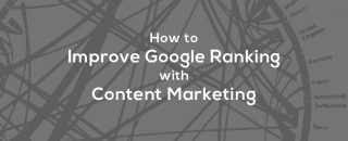 How to Improve Google Ranking with content marketing - How to create an effective strategy of content marketing in 7 easy steps